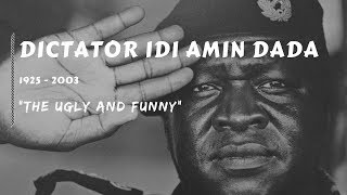 Dictator Idi Amin Dada - The Ugly And Funny