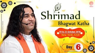 Shrimad Bhagwat Katha || 19th - 25th October 2018 || Day 6 || Newyork, USA || Thakur Ji Maharaj