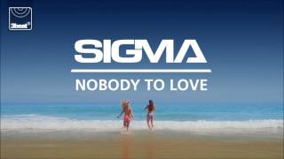 Sigma - Nobody To Love (Sigma's Future Jungle Mix) video