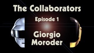 Daft Punk & Giorgio Moroder – The Collaborators