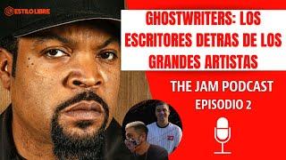 GHOSTWRITERS: los ESCRITORES detrás de los GRANDES ARTISTAS | THE JAM- EPISODIO 2 🎙️
