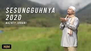 Nazrey Johani - SESUNGGUHNYA 2020  (OFFICIAL MUSIC VIDEO)