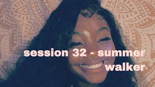 Session 32 Summer Walker  Cover