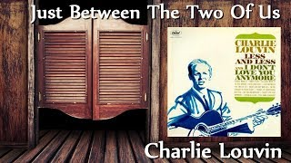 Charlie Louvin - Just Between The Two Of Us