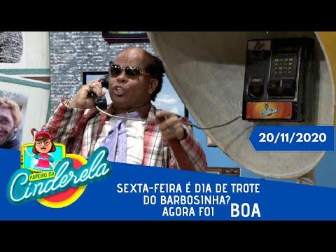 PAPEIRO DA CINDERELA - Exibido sexta-feira 20/11/2020