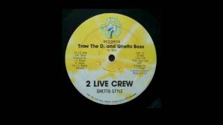 Old School 2 Live Crew - Ghetto Bass