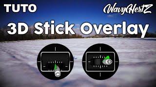 Stick Overlay en 3D - Tutoriel Drone FPV