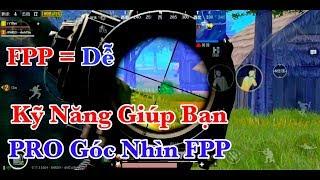 Muốn PRO Góc Nhìn Thứ Nhất FPP Phải Có Kỹ Năng Này... | PUBG Mobile