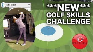 NEW GOLF SKILLS CHALLENGE – RICK SHIELS