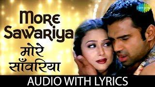 More Sawariya with lyrics   मोरे   - YouTube