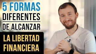 Video: 5 Formas Diferentes De Alcanzar La Libertad Financiera