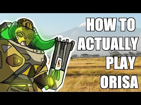 How To Actually Play Orisa