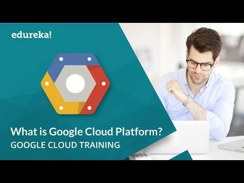 What is Google Cloud Platform | Google Cloud Platform Fundamentals Certification | Edureka