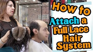 How to Attach a Full Lace Hair System | DIY Guide by Lordhair