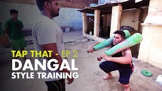 Tap That S01E02  Bootcamp  Dangal Style Training At An Akhada  Unique Stories From India