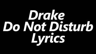 Drake – Do Not Disturb (Lyrics)