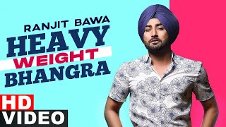 Heavy Weight Bhangra (Full Video) | Ranjit Bawa Ft. Bunty Bains | Jassi X | New Punjabi Song 2021