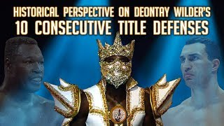 Historical perspective on Deontay Wilder's 10 consecutive title defenses
