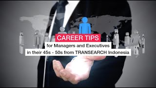 CAREER TIPS FOR MANAGERS AND EXECUTIVES IN THEIR 40s TO 50s