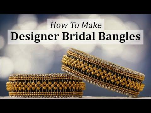 How To Make Silk Thread Bangles- DIY Bridal Bangles Making at Home- Designer Bangle Kada Set