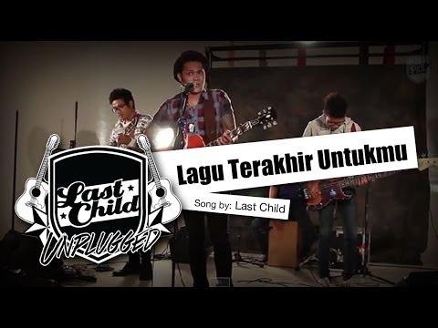 Last child   lagu terakhir untukmu  unplugged