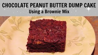 BROWNIE PEANUT BUTTER DUMP CAKE Using Brownie Mix!  Easy And Delicious! Leighshome