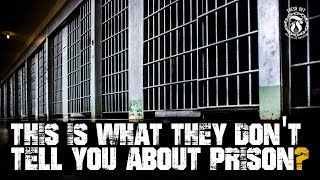 This is what they don't tell you about PRISON - Prison Talk 17.8