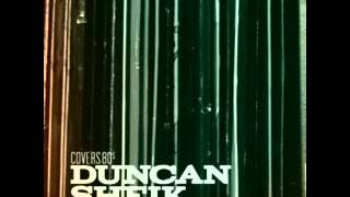 Duncan Sheick - Life's What You Make It