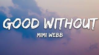 Mimi Webb - Good Without (Lyrics)