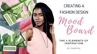 How To Create A Fashion Design Mood Board: 4 Elements Of Inspiration