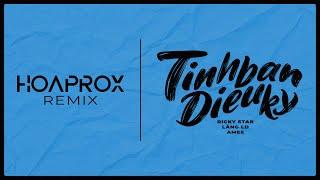 TÌNH BẠN DIỆU KỲ - Ricky Star x Lăng LD x Amee [Hoaprox Club Mix]