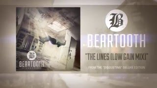 Beartooth – The Lines (Low Gain Mix) (Audio)