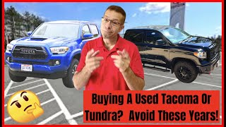 Buying a Used Tacoma or Tundra?  Avoid these Years!
