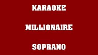 Millionaire - Soprano - KARAOKE