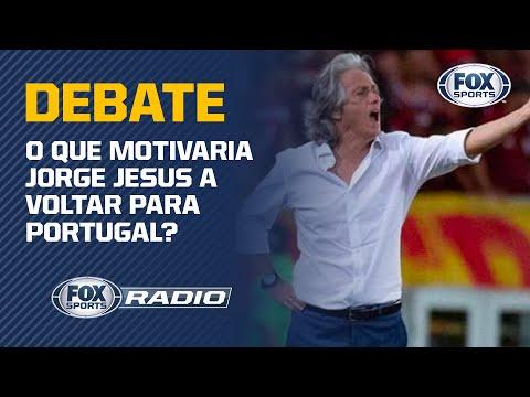 FLAMENGO: O QUE MOTIVARIA JORGE JESUS A VOLTAR PARA PORTUGAL? Veja debate no FOX Sports Rádio