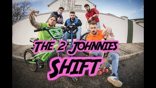 The 2 Johnnies   Shift