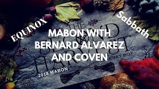 SABBAT: Autumnal Equinox Mabon with Bernard and Coven