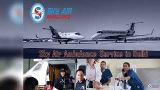 The Lowest Cost Air Ambulance from Patna by Sky Air Ambulance