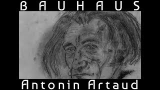 Bauhaus - Antonin Artaud (lyrics)
