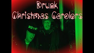 Drunk Christmas Carolers
