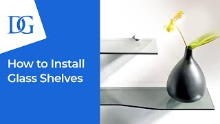 How to Install Glass Shelves | Dulles Glass & Mirror