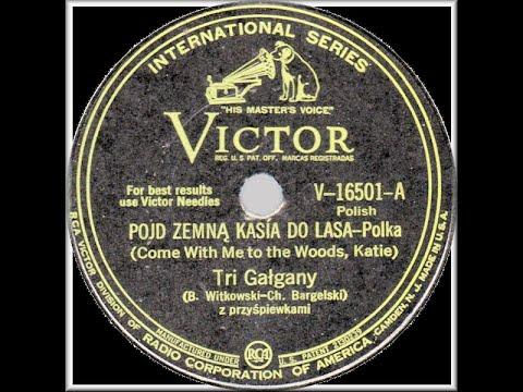 Polish 78rpm recordings, 1940. V-16501, 25-9106. Pójd zemną Kasiu do lasa / Na Srebrnym weselu