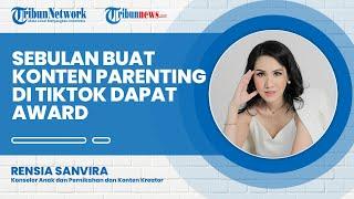 Rensia Sanvira Bagikan Konten Parenting, Baru Sebulan Bikin TikTok Langsung Dapat Award