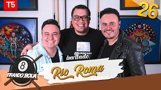 Tirando Bola temp 5 ep 26. - Rio Roma