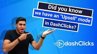 "Did you know we have an ""Upsell"" mode in DashClicks? Now you Can Upsell Easily!"