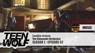 The Cinematic Orchestra - Familiar Ground | Teen Wolf 1x02 Music [HD]
