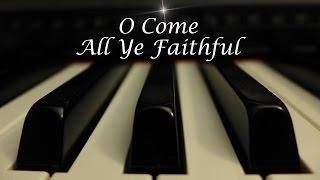 O Come All Ye Faithful - Christmas Hymn on Piano with lyrics