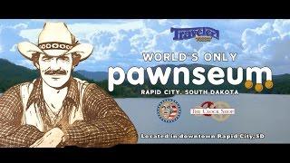 The World's Only Pawnseum | Black Hills: Rapid City, South Dakota