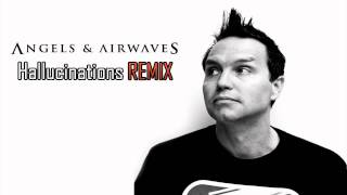 Angels And Airwaves - Hallucinations REMIX! (Mark Hoppus Remix)
