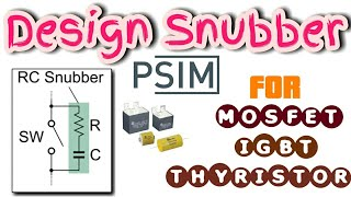 How to Design Snubber Circuit for Power Electronics Protection and Applications